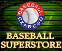 Visit the Baseball Express Superstore
